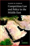 Competition Law and Policy in the Middle East, Dabbah, Maher M., 0521869080