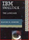 IBM Smalltalk : The Language, Smith, David N., 080530908X