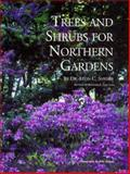 Trees and Shrubs for Northern Gardens, Leon C. Snyder, 0915679086