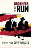 Brothers on the Run, Pat Lorraine Simons, 1479299081