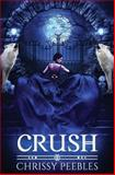 Crush (the Crush Saga), Chrissy Peebles, 1492829080