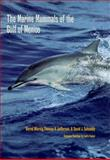 The Marine Mammals of the Gulf of Mexico, Bernd G. Würsig and Thomas A. Jefferson, 0890969094