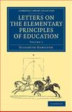 Letters on the Elementary Principles of Education: Volume 1, Hamilton, Elizabeth, 1108069096
