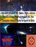 The God Delusion vs. Quran, Bible, Science for Dummies, Proof of Heaven vs. the Complete Infidel's Guide to Koran and Bible, Faisal Fahim, 1491039094