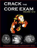 Crack the Core Exam - Volume 1, Prometheus Lionhart, 1499369093