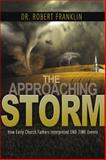 The Approaching Storm : How Early Church Fathers Interpreted End Time Events,, 1938239091