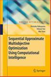 Sequential Approximate Multiobjective Optimization Using Computational Intelligence, Nakayama, Hirotaka and Yoon, Min, 3540889094
