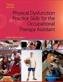 Physical Dysfunction Practice Skills for the Occupational Therapy Assistant 3rd Edition