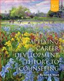 Cengage Advantage Books: Applying Career Development Theory to Counseling, Sharf, Richard S., 128541909X