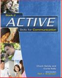 Active Skills for Communication, Sandy, Chuck and Kelly, Curtis, 142400909X