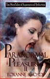 Paranormal Pleasures II, Roxanne Rhoads, 1500479098