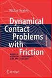 Dynamical Contact Problems with Friction : Models, Methods, Experiments and Applications, Sextro, Walter, 3642089097