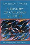 A History of Canadian Culture, Vance, Jonathan F., 019541909X