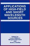 Applications of High-Field and Short Wavelength Sources, , 0306459094