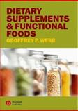 Dietary Supplements and Functional Foods, Webb, Geoffrey P., 1405119098