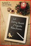 Let Every Heart Prepare Him Room, Nancy Guthrie, 1414339097