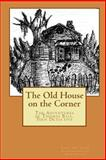 The Old House on the Corner the Adventures of Thomas Ball, Teen Detective, Carol Ann Young, 1490409092