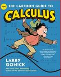 The Cartoon Guide to Calculus, Larry Gonick, 0061689092
