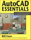 AutoCAD Essentials : An Unintimidating Introduction to AutoCad and AutoCad Lt, Fane, Bill, 0201409097