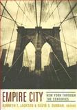 Empire City : New York Through the Centuries, , 0231109091