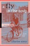 A Fly in the Soup : Memoirs, Simic, Charles, 0472089099