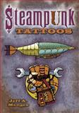Steampunk Tattoos, Jeff A. Menges, 048649909X