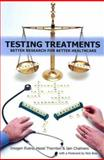 Testing Treatments, Iain Chalmers and Imogen Evans, 071234909X