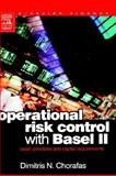Operational Risk Control with Basel II : Basic Principles and Capital Requirements, Chorafas, Dimitris N., 0750659092