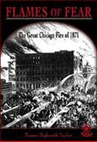 Flames of Fear : The Great Chicago Fire of 1871, Taylor, Bonnie Highsmith, 0756909090
