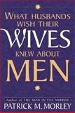 What Husbands Wish Wives Knew, Patrick M. Morley, 031022909X