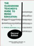 The Classroom Teacher's Guide to Music Education, Burnsed, C. Vernon, 0398069093