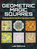 Geometric Magic Squares : A Challenging New Twist Using Colored Shapes Instead of Numbers, Sallows, Lee C. F., 0486489094