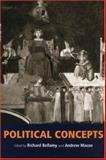 Political Concepts, Bellamy, Richard, 0719059097