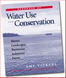 Handbook of Water Use and Conservation : Homes, Landscapes, Businesses, Industries, Farms, Vickers, Amy, 1931579091