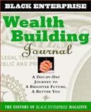 Wealth Building Journal, Black Enterprise Staff, 047107909X