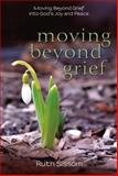 Moving Beyond Grief, Ruth Sissom, 0929239091