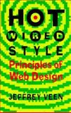 HotWired Style : The Principles of Web Design, Veen, Jeffrey, 1888869097