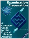 Examination Preparation : The Complete Guide for the Physical Therapist Assistant, Giles, Scott and Sanders, Ronda, 1890989096