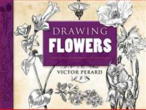 Drawing Flowers, Victor Perard, 0486469093
