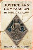 Justice and Compassion in Biblical Law, Hiers, Richard H., 0567269094