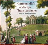 Carmontelle's Landscape Transparencies, Laurence Chatel de Brancion, 0892369094