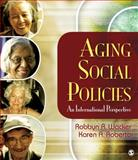 Aging Social Policies : An International Perspective, Wacker, Robbyn R. and Roberto, Karen A., 1412939097