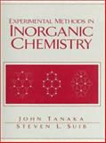 Experimental Methods in Inorganic Chemistry, Suib, Steven L. and Tanaka, John, 0138419094