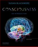 Consciousness : An Introduction, Blackmore, Susan, 0199739099
