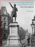 Nineteenth-Century Irish Sculpture : Native Genius Reaffirmed, Murphy, Paula, 0300159099