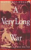 A Very Long War : The Families Who Waited, Reeson, Margaret, 0522849091
