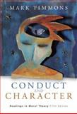 Conduct and Character : Readings in Moral Theory, Timmons, Mark, 053458909X