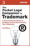 The Pocket Legal Companion to Trademark, Lee Wilson, 1581159099
