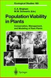 Population Viability in Plants : Conservation, Management, and Modeling of Rare Plants, Brigham, C. A. and Schwartz, M. W., 3540439099
