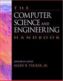 The Computer Science and Engineering Handbook, Tucker, Allen B., Jr., 0849329094